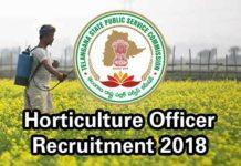 TSPSC Horticulture Officer Recruitment 2018