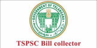 Telangana State TSPSC 124 Bill collector Recruitment 2018